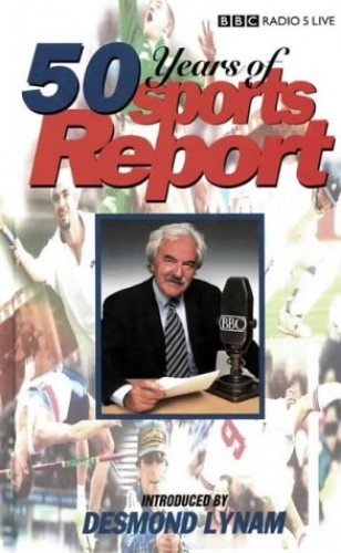 """50 Years of """"Sports Report"""" By Edited by Desmond Lynam"""