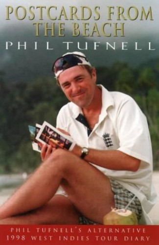Postcards from the Beach By Phil Tufnell