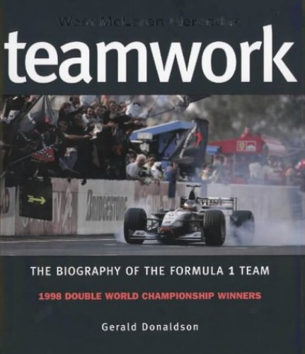Teamwork: West McLaren Mercedes: Biography of the Formula One Team By Gerald Donaldson