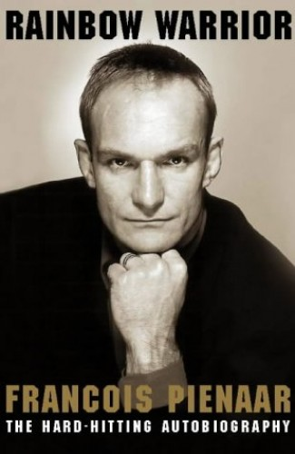 Rainbow Warrior: The Hard-Hitting Autobiography By Francois Pienaar