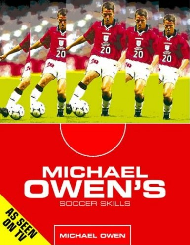 Michael Owen's Soccer Skills By Michael Owen