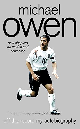 Michael Owen: Off the Record By Michael Owen