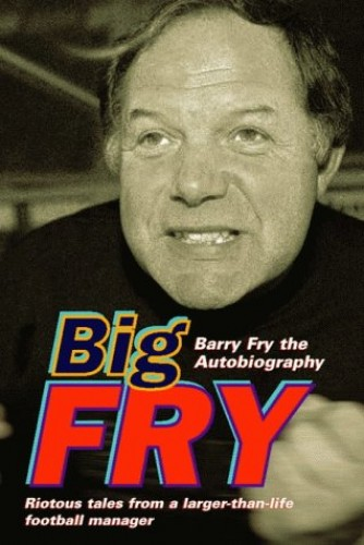 Big Fry By Barry Fry
