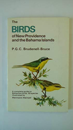 The Birds of New Providence and the Bahama Islands By P.G.C.Brudenell- Bruce