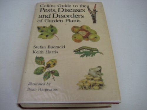 Pests, Diseases and Disorders of Garden Plants By Keith Harris