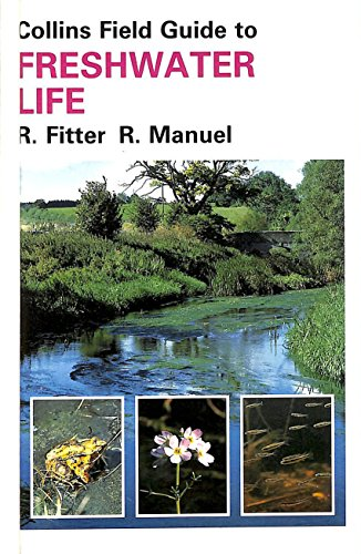 A Field Guide to Freshwater Life in Britain and North-west Europe By R. S. R. Fitter
