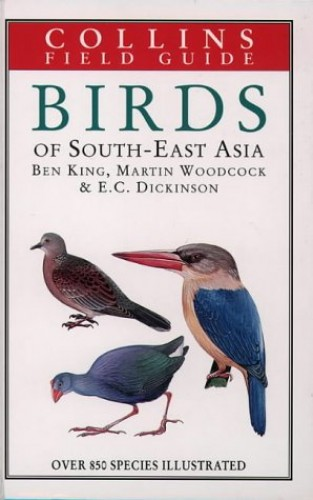 Field Guide to the Birds of South East Asia By Ben F. King