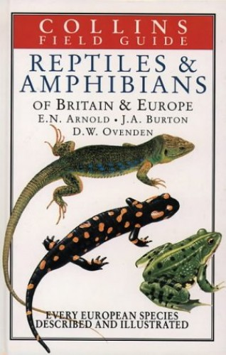 Field Guide to the Reptiles and Amphibians of Britain and Europe By Nicholas Arnold