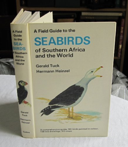 Field Guide to the Sea-birds of Southern Africa and the World By Gerald Tuck
