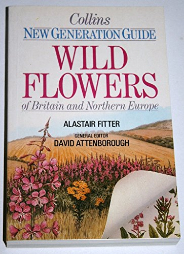 Wild Flowers of Britain and North West Europe By Alastair H. Fitter