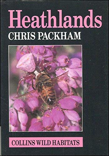 Heathlands (Guide to Wild Habitats) By Chris Packham