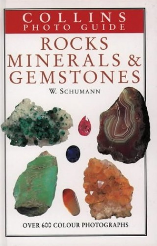 Collins Photo Guide - Rocks, Minerals and Gemstones (Collins Photo Guides) By Walter Schumann