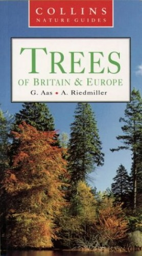 Collins Nature Guide ? Trees of Britain and Europe By A. Riedmiller