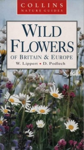 Wild Flowers of Britain and Northern Europe By Wolfgang Lippert