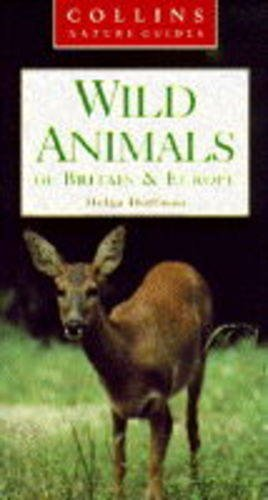 Wild Animals of Britain and Europe By Helga Hofmann