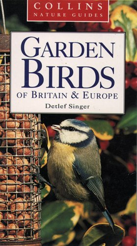 Collins Nature Guide – Garden Birds of Britain and Europe By Detlef Singer