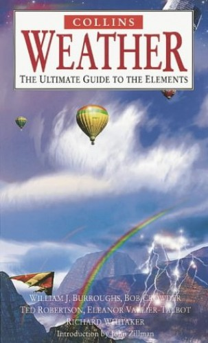 Weather: The Ultimate Guide to the Elements Edited by Richard Whitaker
