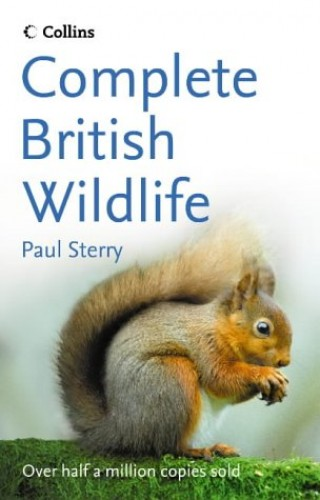 Collins Complete British Wildlife By Paul Sterry