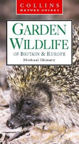 Garden Wildlife By Michael Chinery