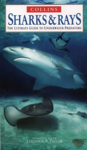 Ultimate Guides – Sharks and Rays: The Ultimate Guide to Underwater Predators (Nature Company Guides)