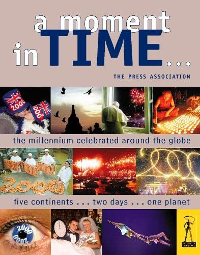 A Moment in Time…: The Millennium Celebrated Around the Globe By HarperCollins UK