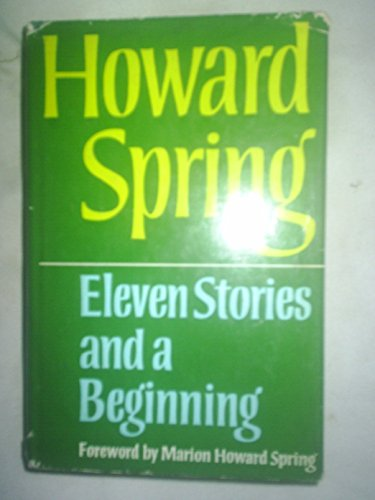 Eleven Stories and a Beginning By Howard Spring