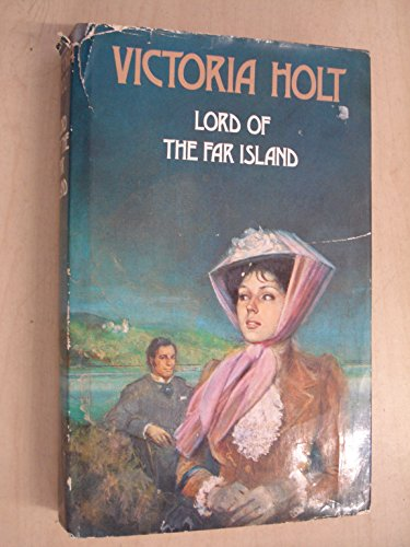 Lord of the Far Island By Victoria Holt