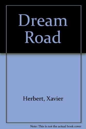 Dream Road By Xavier Herbert