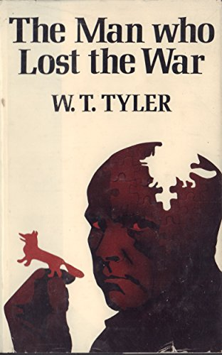 Man Who Lost the War By W.T. Tyler