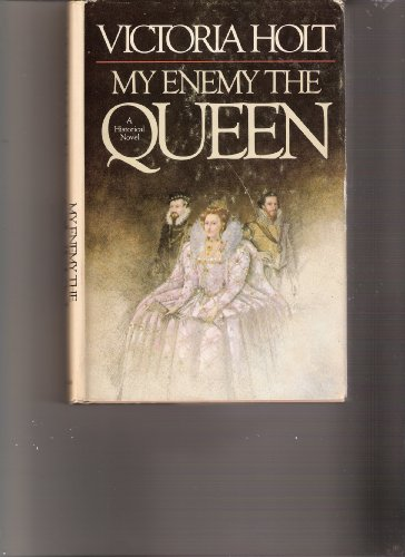 My Enemy the Queen By Victoria Holt
