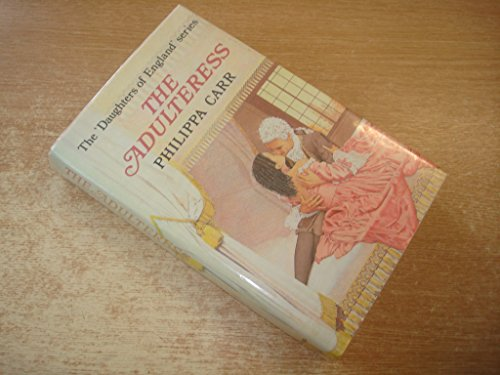 The Adulteress By Philippa Carr