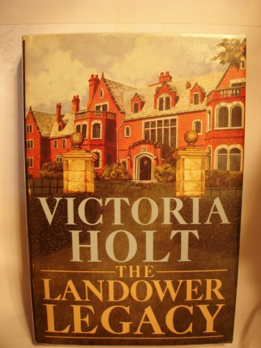 The Landower Legacy By Victoria Holt