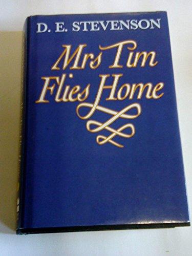 Mrs. Tim Flies Home By D. E. Stevenson