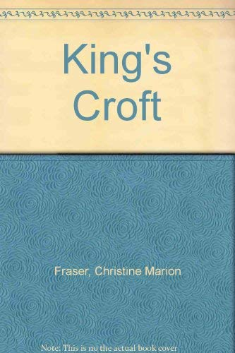 King's Croft By Christine Marion Fraser