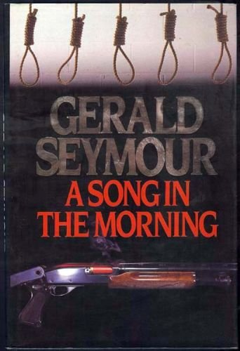 A Song in the Morning By Gerald Seymour