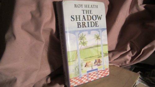 The Shadow Bride by Roy A.K. Heath