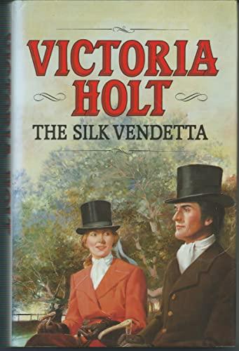 The Silk Vendetta By Victoria Holt