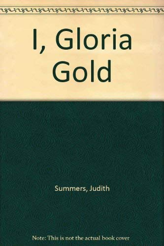 I, Gloria Gold By Judith Summers