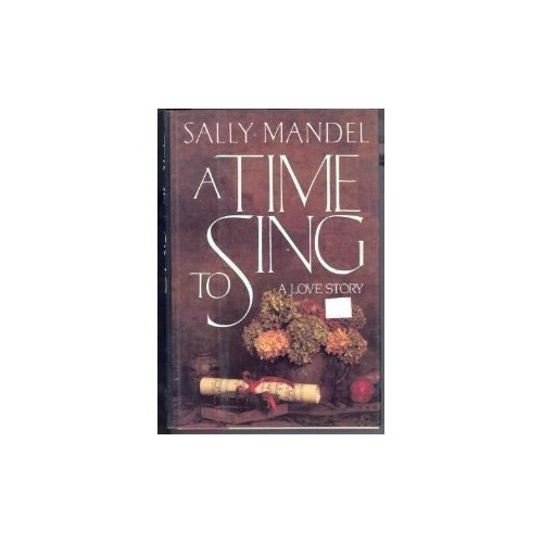 A Time to Sing By Sally Mandel