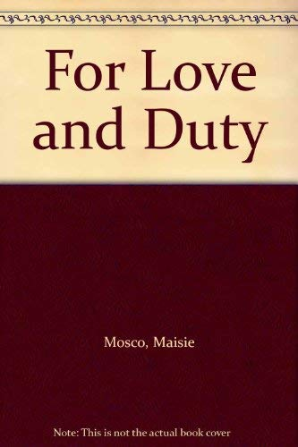 For Love and Duty By Maisie Mosco