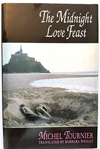 The Midnight Love Feast By Michel Tournier