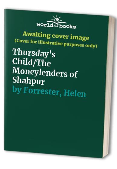 Thursday's Child/The Moneylenders of Shahpur By Helen Forrester
