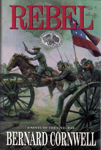 Rebel (The Starbuck Chronicles, Book 1) By Bernard Cornwell