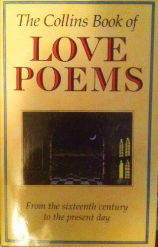 The Collins Book of Love Poems by Unknown Author