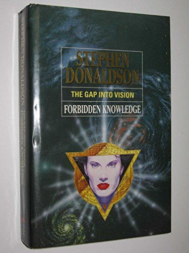 The Gap into Vision: Forbidden Knowledge By Stephen Donaldson