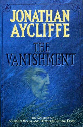The Vanishment by Jonathan Aycliffe