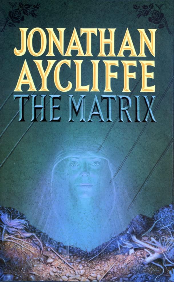 The Matrix By Jonathan Aycliffe