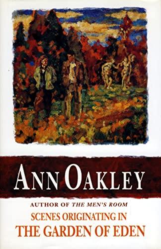 Scenes Originating in the Garden of Eden By Ann Oakley