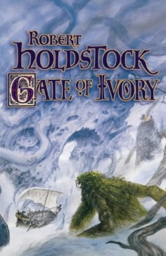 Gate of Ivory By Robert Holdstock
