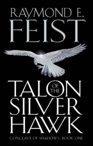 Conclave of Shadows (1) - Talon of the Silver Hawk By Raymond E. Feist